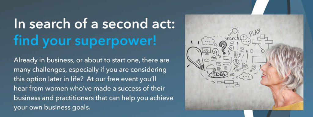 In Search Of A Second Act: Find Your Superpower
