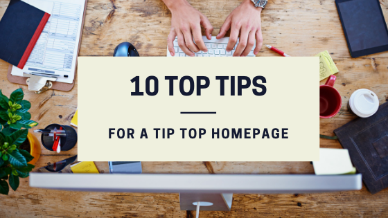 10 Top Tips For A Tip Top Homepage