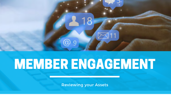 CJAM Blog - Member Engagement – Reviewing Your Assets